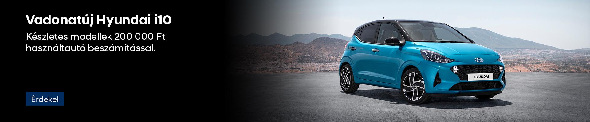 Hyundai i10 - Készletes modellek 200 000 Ft használtautó beszámítással