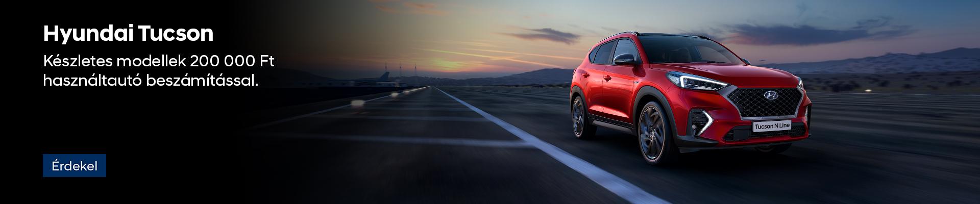 Hyundai Tucson - Készletes modellek 200 000 Ft használtautó beszámítással
